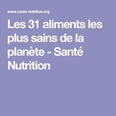 Les 31 aliments les plus sains de la planète - Santé Nutrition Nutrition, Diet, Sport, Most Healthy Foods, Being Healthy, Healthy Nutrition, Practical Life, Recipe, Deporte