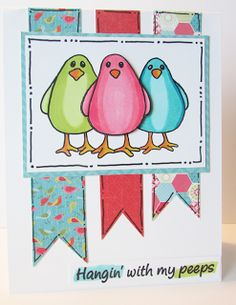 Love this funny card! Hangin' with my peeps!