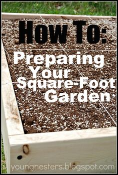 {Young Nesters} How to: Preparing Your Square Foot Garden