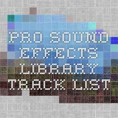 Pro Sound Effects Library - Track List