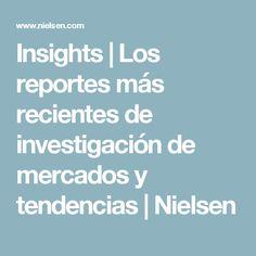 Insights   Los reportes más recientes de investigación de mercados y tendencias   Nielsen
