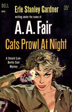 gameraboy:  Cats Prowl At Night by McClaverty on Flickr. Cats Prowl at Night (1961) by A.A. Fair (Erle Stanley Gardner). Cover art by Robert McGinnis
