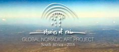 Stories of Rain, The Global Nomadic Art Project 2016, South Africa. Read more on our website.