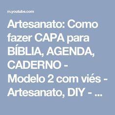 Artesanato: Como fazer CAPA para BÍBLIA, AGENDA, CADERNO - Modelo 2 com viés - Artesanato, DIY - YouTube