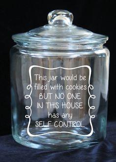 1 Gallon Glass Cookie Jar No Self Control Custom by JoyousDays