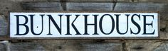 BUNKHOUSE Sign  Handmade Signs  Western Decor  by CrowBarDsigns, $40.00