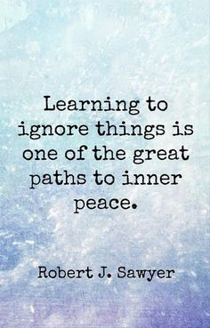 10 Inspirational Quotes from Functional Rustic - Quote Positivity - Positive quote - Learning to ignore things is one of the paths to inner peace. The post 10 Inspirational Quotes from Functional Rustic appeared first on Gag Dad. Funny Inspirational Quotes, Great Quotes, Motivational Quotes, Awesome Quotes, Motivational Thoughts, Inspiring Sayings, Inspirational Thoughts, The Words, Wisdom Quotes