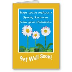 A fun Speedy Recovery from Operation/Surgery Get Well Card, with three White Daisies on a Sky Blue background. Part of the Posh & Painterly 'Daisy Chain' collection: up to $3.50 - http://www.zazzle.com/chic_get_well_card_operation_or_surgery_daisies-137767254288328334?rf=238041988035411422&tc=pintw