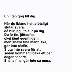 Gör inte så mera Mood Quotes, Life Quotes, Swedish Quotes, Complicated Love, Fantastic Quotes, Different Quotes, Hurt Quotes, Depression Quotes, Perfection Quotes