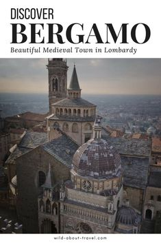 To many travelers visiting northern Italy, Bergamo is just an airport, a gateway to other Italian cities. But there are many reasons to stop and discover Bergamo. Find out why you should visit Bergamo, where to go, what to eat.  #Bergamo #Italy #Traveltips #Bucketlist #Lombardia #Lombardy