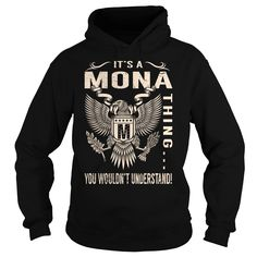 Its a MONA Thing You Wouldnt Understand - Last Name, Surname T-Shirt (Eagle)