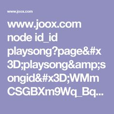 www.joox.com node id_id playsong?page=playsong&songid=WMmCSGBXm9Wq_BqPRYFXlA%3D%3D&appshare=android&backend_country=id&lang=id