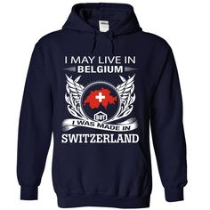 I May Live In Belgium But I Was Made In Switzerland (NEW DESIGN) V4