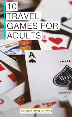 Travel games for adults don't have to be cheesy. Here are 10 travel games for adults that will fit in your carry on, from playing cards to childhood throwbacks. #travelgames #carryon #traveltips