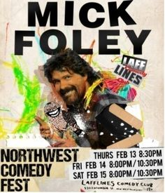 Mick Foley - Late Show Comedy Events, Mick Foley