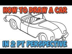 How to Draw a Car Convertible in Two Point Perspective Easy Step by Step Drawing Tutorial - How to Draw Step by Step Drawing Tutorials