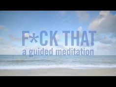 F*ck That: A Guided Meditation - YouTube