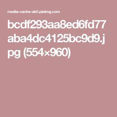 bcdf293aa8ed6fd77aba4dc4125bc9d9.jpg (554×960)