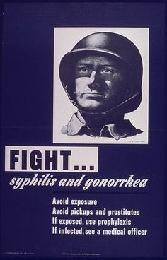 WWII STD Posters: Fight syphilis and gonorrhea