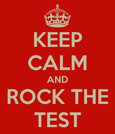 KEEP CALM AND ROCK THE TEST...cute classroom poster