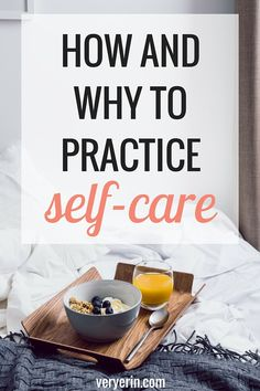 How and Why to Practice Self-Care