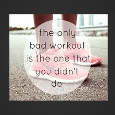 The only bad workout is the one you didn't do! www.thewellnesswarung.com