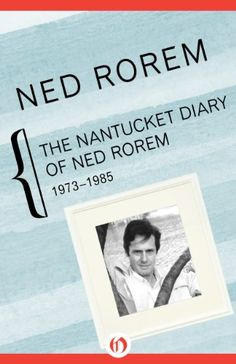 Books used for research: The Nantucket Diary of Ned Rorem #TheBookofSummer #HistoricalFiction #Nantucket