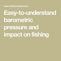 Easy-to-understand barometric pressure and impact on fishing