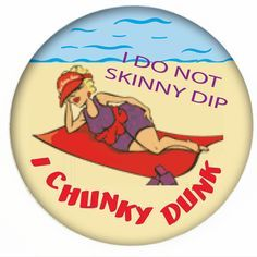 Red Hat Society Logo   Red HAT Button - I DO NOT SKINNY DIP - I CHUNKY DUNK