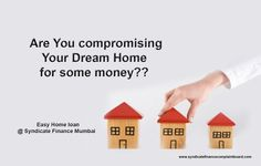 Are you Compromising ?? .. #HomeLoan #SyndicateFinanceMumbai .. Get it http://syndicatefinancecomplaintboard.com/index.php