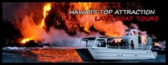 Lava Boat Tours ON HOLD NO LAVA FLOWING INTO SEA AT THIS TIME Experience the Kilauea volcanoes current activity and Hilo's premiere waterfa
