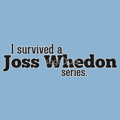 I Survived a Joss Whedon Series by sogr00d