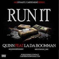 Quinn ft. La Da Boomman - RUN IT