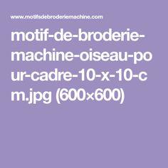 motif-de-broderie-machine-oiseau-pour-cadre-10-x-10-cm.jpg (600×600)