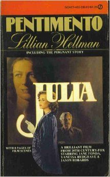 """""""Julia"""" from Lillian Hellman's PENTIMENTO's collection of autobiographical stories. """"Julia"""" was made into a critically-acclaimed movie (1977) starring Jane Fonda, Vanessa Redgrave, Jason Robards, and Maximilian Schell."""