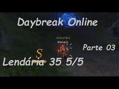 Daybreak Online - Lendária 35 - Parte 03~06 1080p[HD]