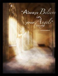 Always believe in your Angels...... ^i^ 《》^i^