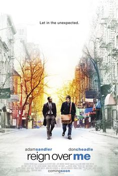 Reign Over Me--This is NOT a funny Adam Sandler movie, it is very emotional. Just love it.