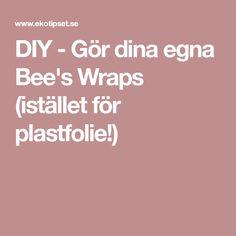 DIY - Gör dina egna Bee's Wraps (istället för plastfolie!)