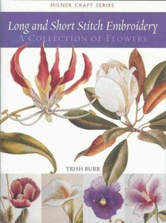 In this stunning, color-illustrated collection of floral embroideries, the author of Redoutes Finest Flowers in Embroidery introduces needleworkers to her unique long- and short-stitch needlepainting