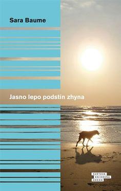 Sara Baume: Jasno lepo podstín zhyna Library University, Roman, Books, Movies, Movie Posters, Art, Alice, Livros, Films