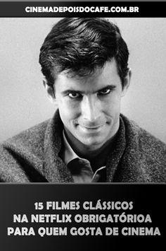 15 filmes clássicos na Netflix obrigatórios para quem gosta de cinema