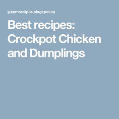 Best recipes: Crockpot Chicken and Dumplings