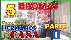 5 bromas fáciles para hacer a Hermanos en Casa parte 2 - 5 easy jokes to make Brothers in House Part 2 #bromas #pranks #jokes #funny #lol #epic