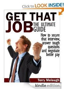 Get That Job, The Ultimate Guide Author: Terry Melaugh Genre: Non Fiction (Business, Careers) Kindle Price: $0.00 (March 23 and 24 only)
