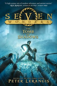 """Seven Wonders: The Tomb Of Shadows""  ***  Peter Lerangis  (2013)"