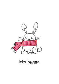 Lets Hygge -The danish tradition of getting comfy & enjoying lifes simple pleasures- A cute little print for the holiday & Winter season. Bunny in a pink watercolor scarf. **Note this purchase if for the digital Download no physical print will be sent to you.** WHAT YOU RECEIVE.................................................................................................................. You will receive 4 jpeg Files all 300 DPI and formatted for Printing in CYMK Colour. Sizes I...