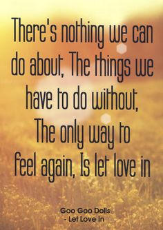 """Let Love In"" - Goo Goo Dolls #lyrics #letlovein"