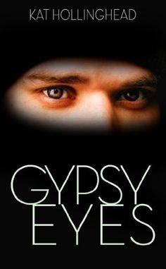 Gypsy Eyes by Kat Hollinghead, http://www.amazon.com/dp/B008464RJC/ref=cm_sw_r_pi_dp_-tzWpb0TYE2MN