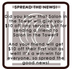 Spread the news about Salon in the Tower and get $10 off!